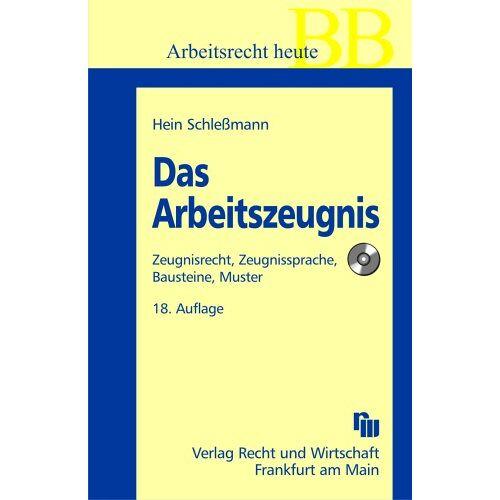Hein Schleßmann - Das Arbeitszeugnis mit CD-ROM: Zeugnisrecht, Zeugnissprache, Bausteine, Muster - Preis vom 25.02.2021 06:08:03 h