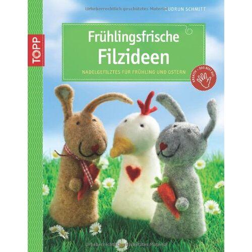Gudrun Schmitt - Frühlingsfrische Filzideen: Nadelgefilztes für Frühling und Ostern - Preis vom 14.04.2021 04:53:30 h