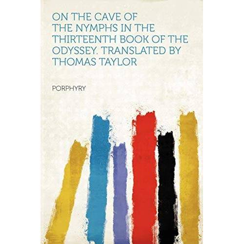 Porphyry - Porphyry: On the Cave of the Nymphs in the Thirteenth Book o - Preis vom 18.04.2021 04:52:10 h
