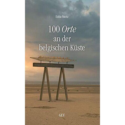 Edda Neitz - 100 Orte an der belgischen Küste - Preis vom 24.02.2021 06:00:20 h