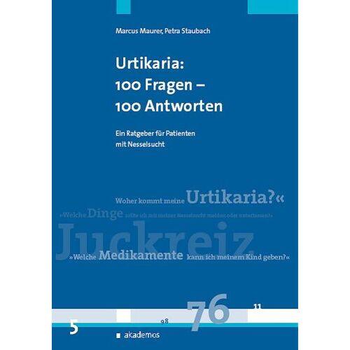 Marcus Maurer - Nesselsucht (Urtikaria): 100 Fragen - 100 Antworten: Ein Patientenratgeber für Patienten mit Nesselsucht - Preis vom 05.07.2020 05:01:00 h