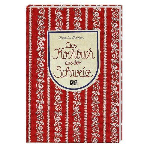 Hanns U. Christen - Das Kochbuch aus der Schweiz - Preis vom 05.09.2020 04:49:05 h