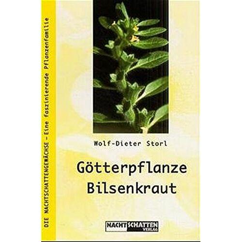Wolf-Dieter Storl - Götterpflanze Bilsenkraut: Die kulturträchtigste Nachtschatten-Pflanze (Die Nachtschatten / Eine faszinierende Pflanzenfamilie) - Preis vom 24.02.2021 06:00:20 h