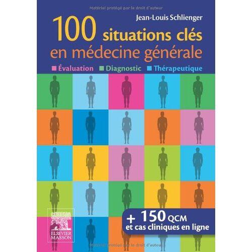 Jean-Louis Schlienger - 100 situations clés en médecine générale - Preis vom 05.09.2020 04:49:05 h