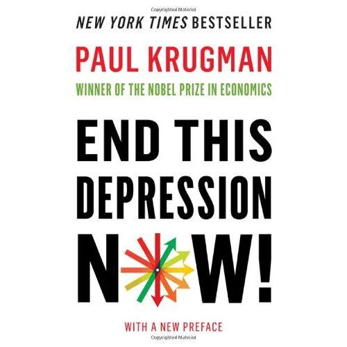 Paul Krugman - End This Depression Now! - Preis vom 16.04.2021 04:54:32 h