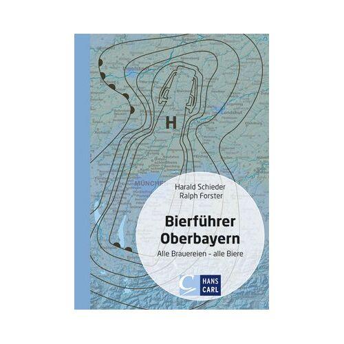 Harald Schieder - Bierführer Oberbayern: Alle Brauereien - alle Biere - Preis vom 24.02.2021 06:00:20 h