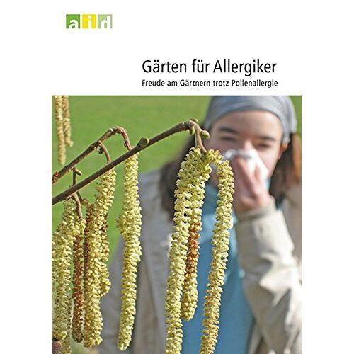 - Gärten für Allergiker - Freude am Gärtnern trotz Pollenallergie - Preis vom 08.04.2021 04:50:19 h
