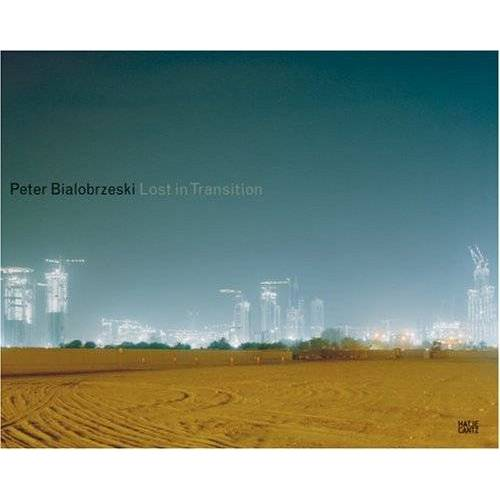Peter Bialobrzeski - Peter Bialobrzeski: Lost in Transition - Preis vom 08.05.2021 04:52:27 h