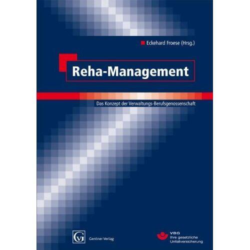 Eckehard Froese - Reha-Management: Das Konzept der Verwaltungs-Berufsgenossenschaft - Preis vom 23.01.2021 06:00:26 h