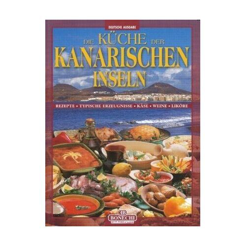 P. Piazzesi - Die Küche der kanarischen Inseln - Preis vom 12.05.2021 04:50:50 h