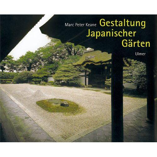 Keane, Marc Peter - Gestaltung Japanischer Gärten - Preis vom 04.04.2020 04:53:55 h