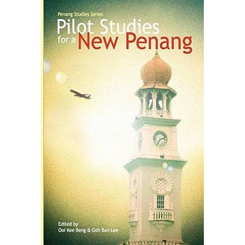 Beng, Ooi Kee - Pilot Studies for a New Penang - Preis vom 11.04.2021 04:47:53 h