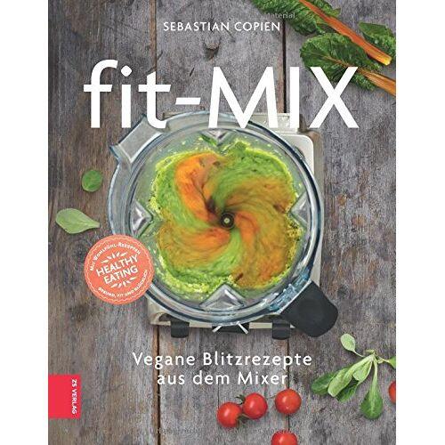 Sebastian Copien - Fit-Mix: Vegane Blitzrezepte aus dem Mixer - Preis vom 18.04.2021 04:52:10 h