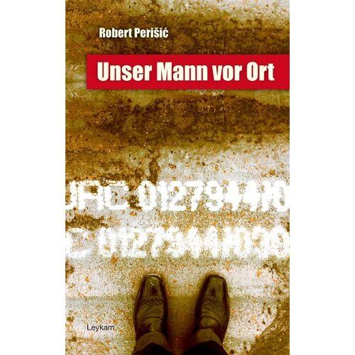 Robert Perisic - Unser Mann vor Ort - Preis vom 21.10.2020 04:49:09 h