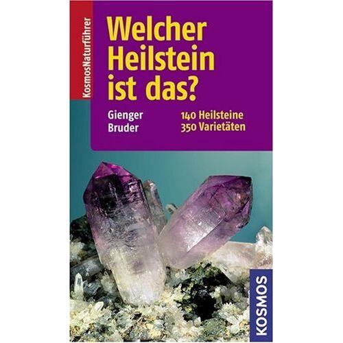 Bernhard Bruder - Welcher Heilstein ist das?: 155 Heilsteine, 350 Varietäten: 155 Heilsteine, 380 Varietäten - Preis vom 28.02.2021 06:03:40 h
