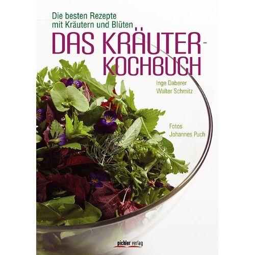 Inge Daberer - Das Kräuterkochbuch: Die besten Rezepte mit Kräutern und Blüten - Preis vom 04.09.2020 04:54:27 h