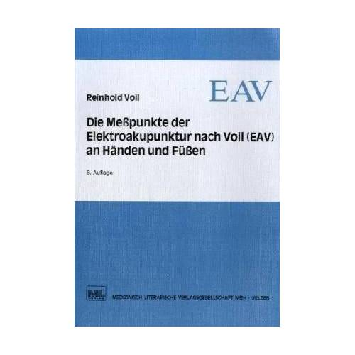 Reinhold Voll - Die Meßpunkte der Elektroakupunktur nach Voll (EAV) an Händen und Füßen - Preis vom 14.04.2021 04:53:30 h