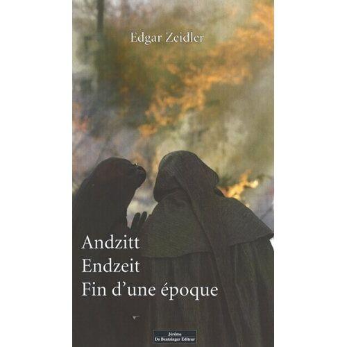 Edgar Zeidler - Andzitt-Endzeit - Fin d'une Epoque - Preis vom 15.05.2021 04:43:31 h