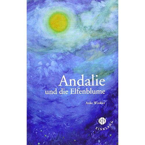 Anke Winkler - Andalie und die Elfenblume - Preis vom 07.09.2020 04:53:03 h