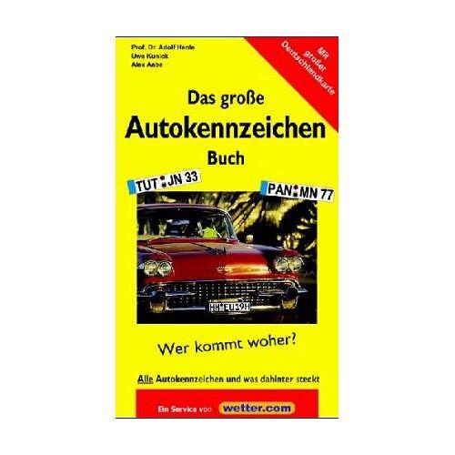Alex Aabe - Das große Autokennzeichenbuch mit Deutschlandkarte - Preis vom 05.08.2019 06:12:28 h