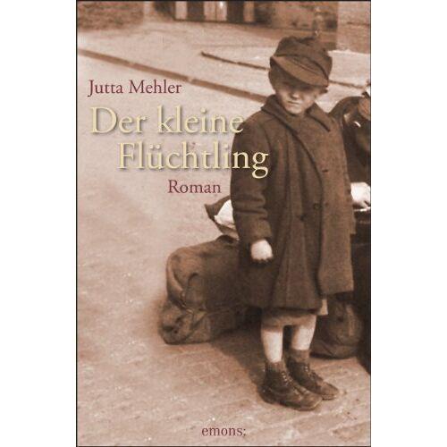 Jutta Mehler - Der kleine Flüchtling - Preis vom 20.10.2020 04:55:35 h