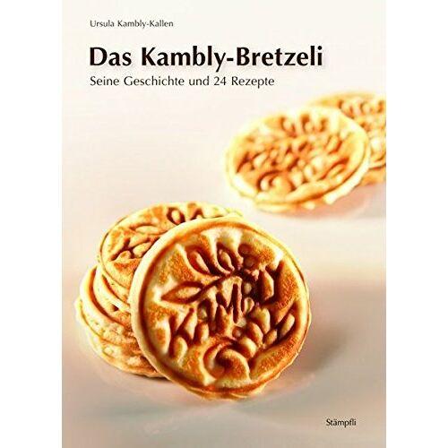 Ursula Kambly-Kallen - Das Kambly-Bretzeli: Seine Geschichte und 24 Rezepte - Preis vom 06.05.2021 04:54:26 h
