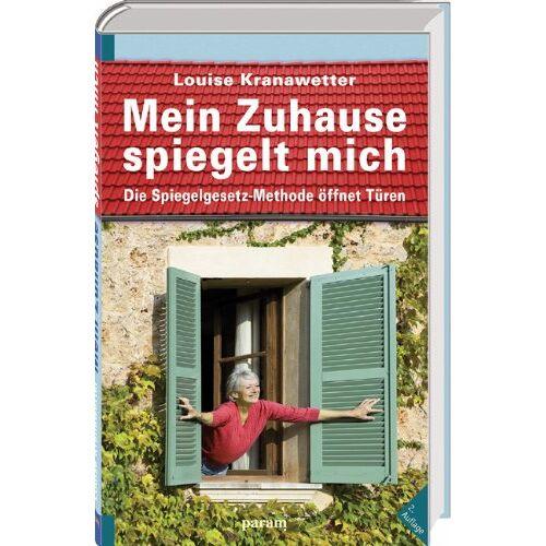 Louise Kranawetter - Mein Zuhause spiegelt mich: Die Spiegelgesetz-Methode öffnet Türen - Preis vom 20.10.2020 04:55:35 h