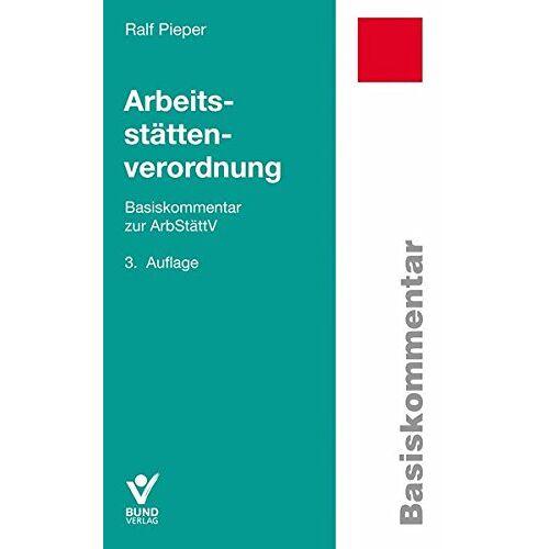 Ralf Pieper - Arbeitsstättenverordnung (Basiskommentare) - Preis vom 16.01.2021 06:04:45 h