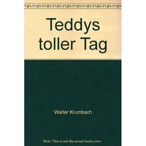 Walter Krumbach - Teddys toller Tag - Preis vom 12.04.2021 04:50:28 h