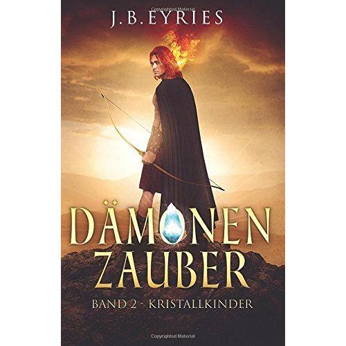 Eyries, J. B. - Dämonenzauber, Band 2: Kristallkinder – Fantasy Saga - Preis vom 14.04.2021 04:53:30 h