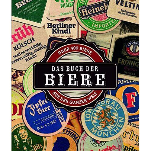 Mark Kelly - Das Buch der Biere: über 400 Biere aus der ganzen Welt - Preis vom 16.05.2021 04:43:40 h