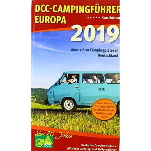Deutscher Camping-Club e.V. - DCC-Campingführer Europa 2019: Deutscher Camping-Club e. V. Offizieller Camping- und Stellplatzführer - Preis vom 22.01.2021 05:57:24 h