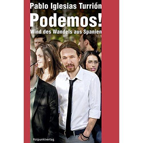 Pablo Iglesias Turrión - Podemos!: Wind des Wandels aus Spanien - Preis vom 15.05.2021 04:43:31 h