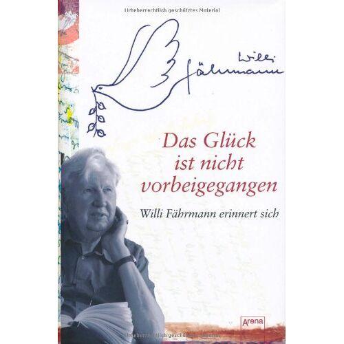 Willi Fährmann - Das Glück ist nicht vorbeigegangen: Willi Fährmann erinnert sich - Preis vom 21.10.2020 04:49:09 h