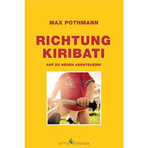 Max Pothmann - Richtung Kiribati - Preis vom 12.04.2021 04:50:28 h