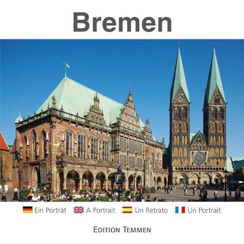 Edition Temmen - Bremen: Ein Porträt / A Portrait / Un Retrato / Un Portrait - Preis vom 17.07.2019 05:54:38 h