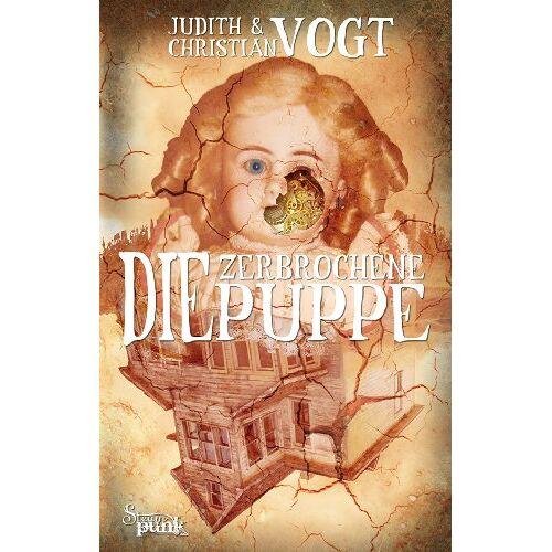 Judith Vogt - Die zerbrochene Puppe - Preis vom 05.03.2021 05:56:49 h