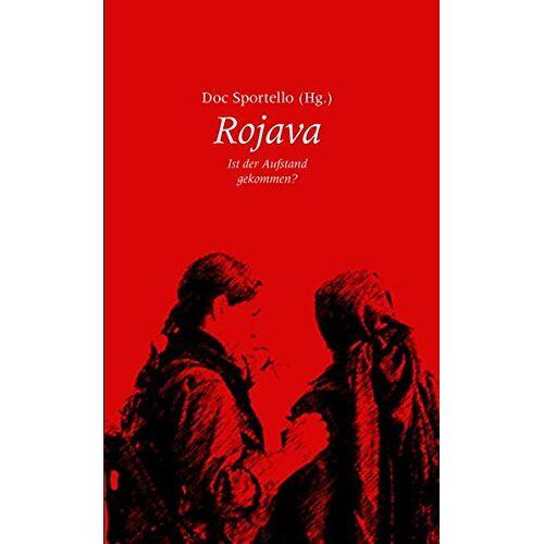 Doc Sportello - Rojava: Ist der Aufstand gekommen? - Preis vom 18.04.2021 04:52:10 h
