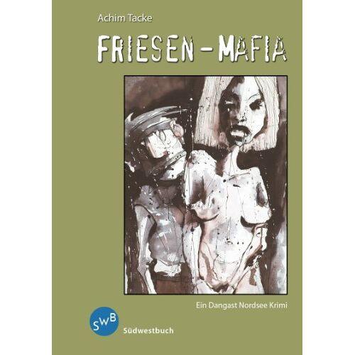 Achim Tacke - Friesen-Mafia: Ein Dangast Nordsee-Krimi - Preis vom 22.02.2021 05:57:04 h