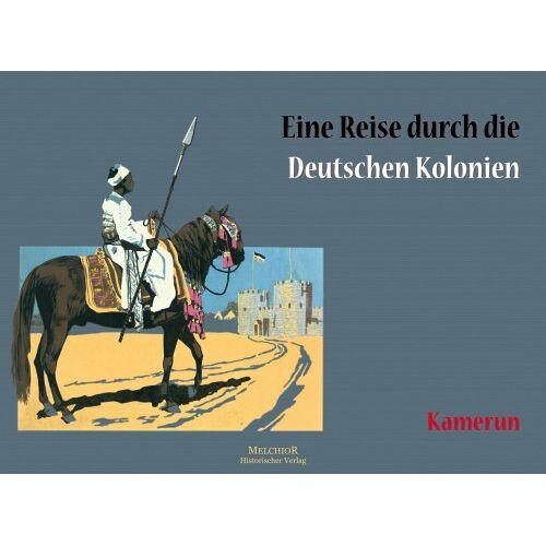 Reprint - Kamerun: Eine Reise durch die Deutschen Kolonien - Preis vom 18.04.2021 04:52:10 h