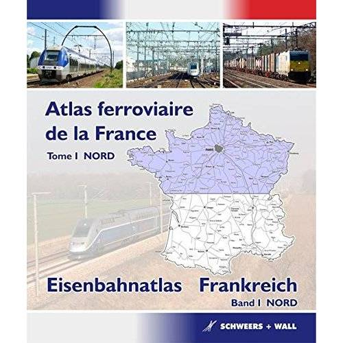- Atlas ferroviaire de la France - Tome 1 NORD: Eisenbahnatlas Frankreich - Band 1 NORD - Preis vom 29.11.2020 05:58:26 h