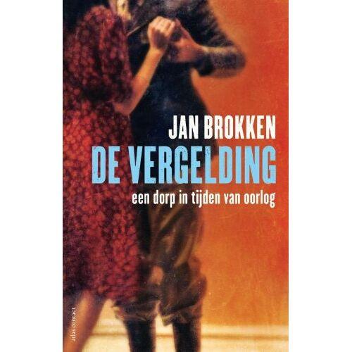 Jan Brokken - De vergelding / druk 13: een dorp in tijden van oorlog - Preis vom 14.04.2021 04:53:30 h