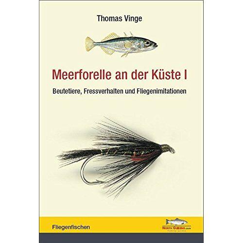 Thomas Vinge - Meerforelle an der Küste - Band I: Beutetiere, Fressverhalten und Fliegenimitationen - Preis vom 06.05.2021 04:54:26 h