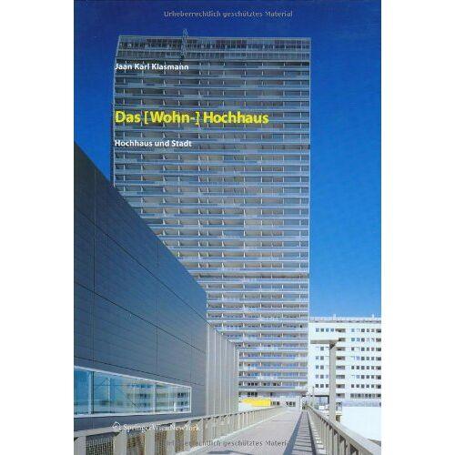 Klasmann, Jaan K. - Das (Wohn-) Hochhaus: Hochhaus und Stadt - Preis vom 20.10.2020 04:55:35 h