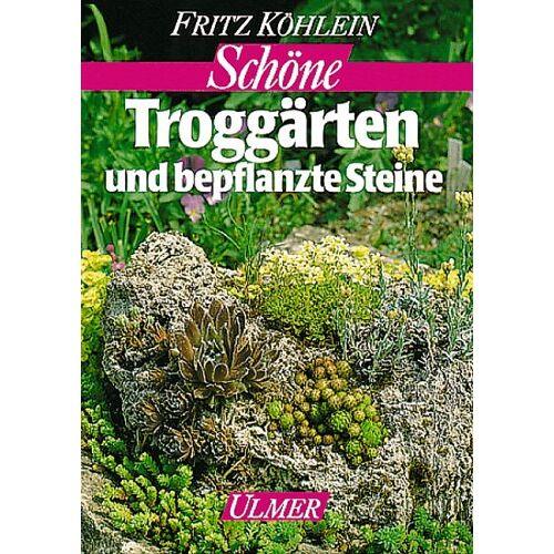 Fritz Köhlein - Schöne Troggärten und bepflanzte Steine - Preis vom 13.04.2021 04:49:48 h