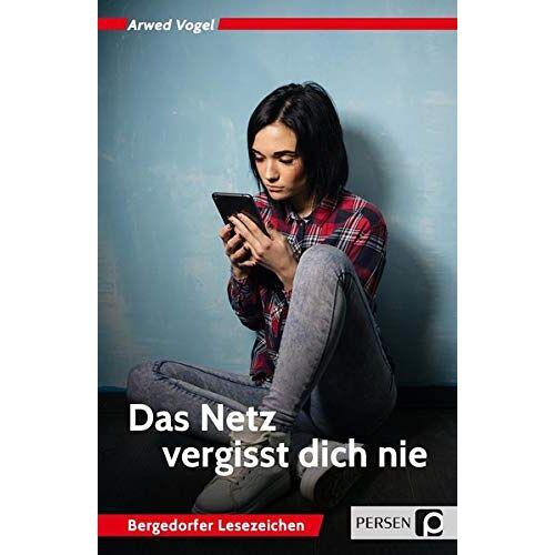 Arwed Vogel - Das Netz vergisst dich nie: 7. bis 10. Klasse (Bergedorfer Lesezeichen) - Preis vom 19.01.2021 06:03:31 h