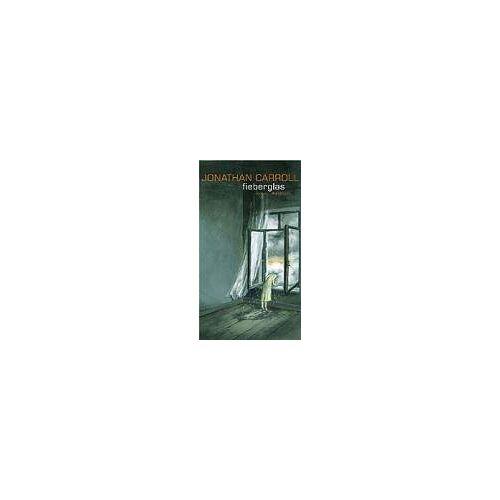 Jonathan Carroll - Fieberglas - Preis vom 12.05.2021 04:50:50 h