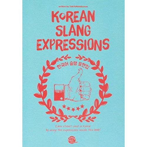 Talktomeinkorean - Korean Slang Expressions - Preis vom 15.04.2021 04:51:42 h