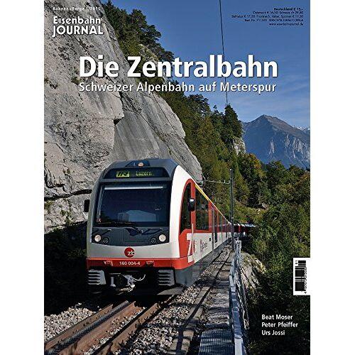Beat Moser - Die Zentralbahn - Schweizer Alpenbahn auf Meterspur Eisenbahn Journal Bahnen + Berge 1-2015 - Preis vom 28.03.2020 05:56:53 h