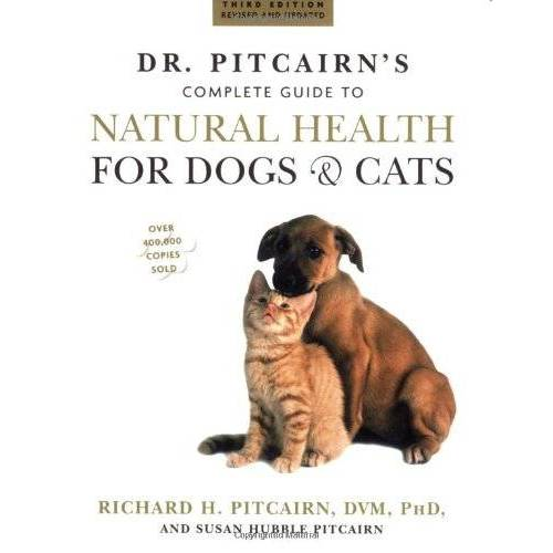 Pitcairn, Richard H. - Dr. Pitcairn's Complete Guide to Natural Health for Dogs & Cats - Preis vom 20.10.2020 04:55:35 h
